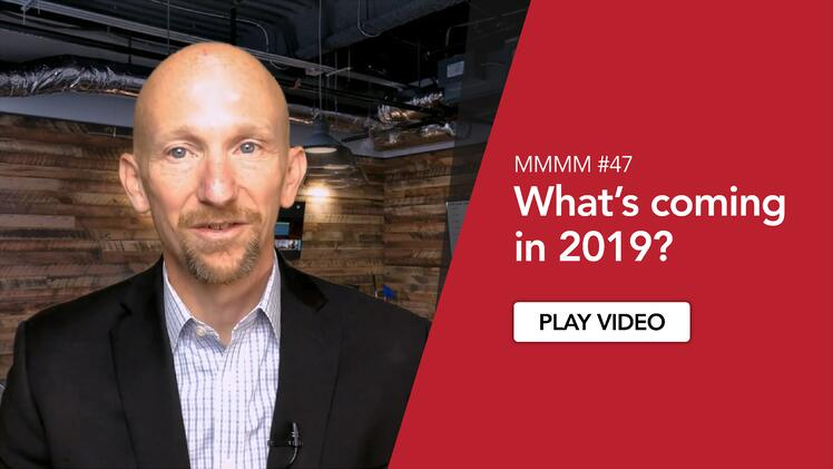 MMMM #47 - What's coming in 2019?